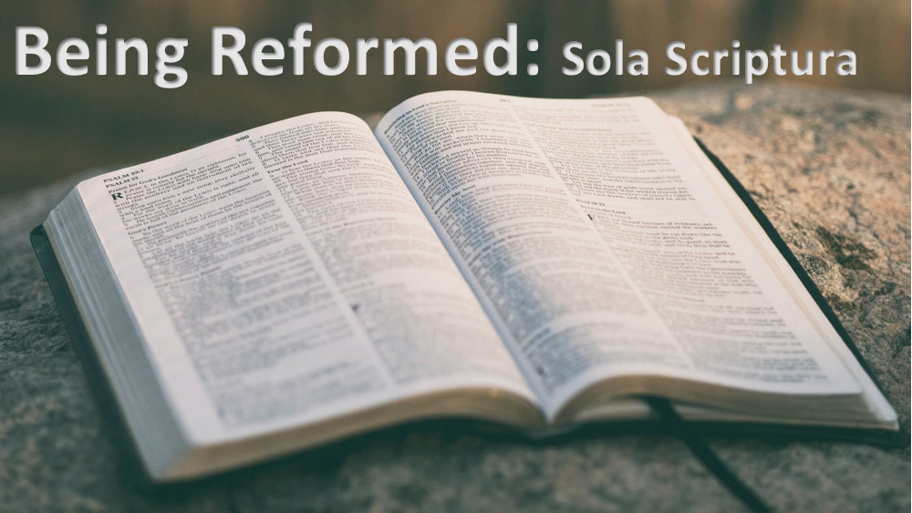 Being Reformed: Sola Scriptura Image