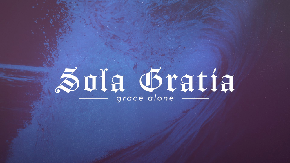 Being Reformed: Sola Gratia Image