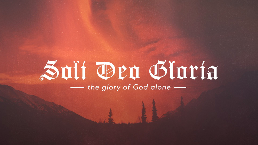 Being Reformed: Soli Deo Gloria Image