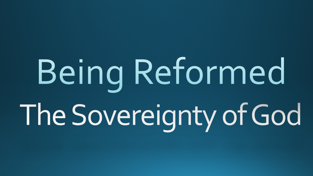 Being Reformed: The Sovereignty of God Image