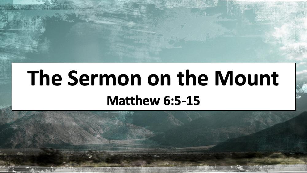 Sermon on the Mount: The Lord\'s Prayer