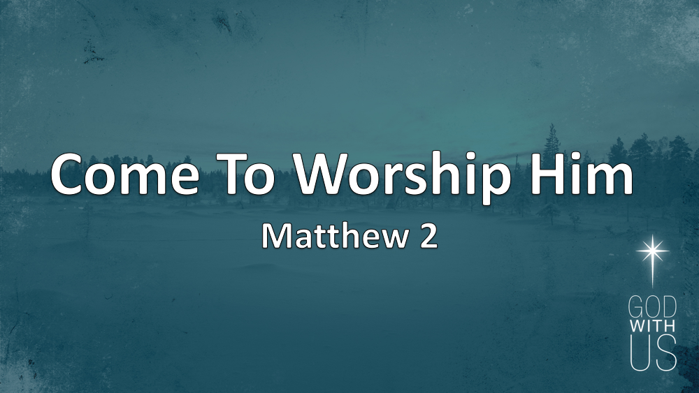 Come To Worship Him Image