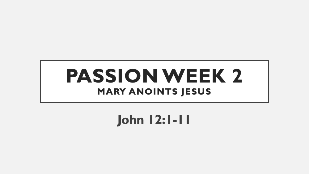 Passion: Week 2