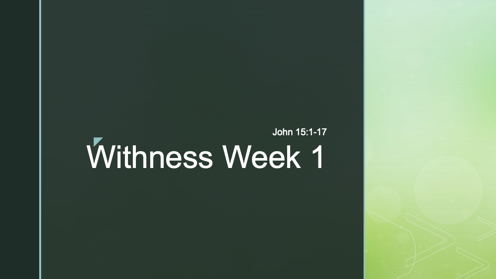 Withness: Week 1